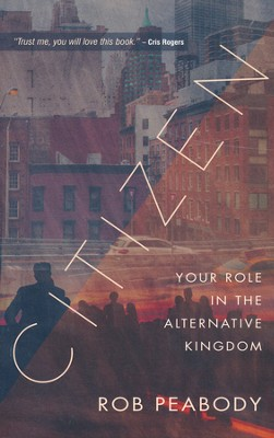 Citizen: Your Role in God's Kingdom   -     By: Rob Peabody