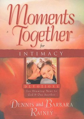 Moments Together for Intimacy  -     By: Dennis Rainey, Barbara Rainey