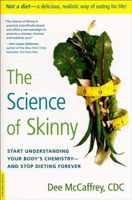 The Science of Skinny  -     By: Dee McCraffrey