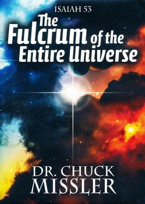 Fulcrum of the Entire Universe, DVD   -     By: Chuck Missler