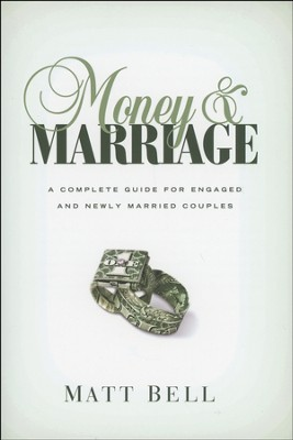 Money & Marriage: A Complete Guide for Engaged and Newly Married Couples  -     By: Matt Bell