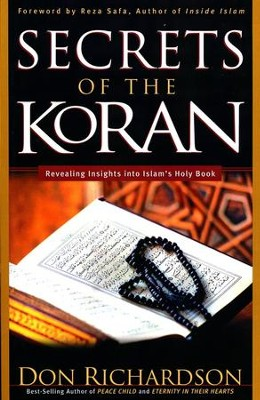 Secrets of the Koran: Revealing Insight into Islam's Holy Book  -     By: Don Richardson