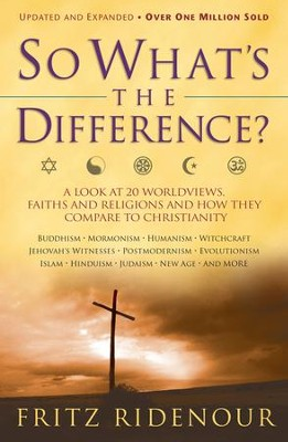 So What's the Difference? Updated and Expanded Edition  -     By: Fritz Ridenour