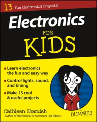 Electronics For Kids For Dummies  -     By: Cathleen Shamieh