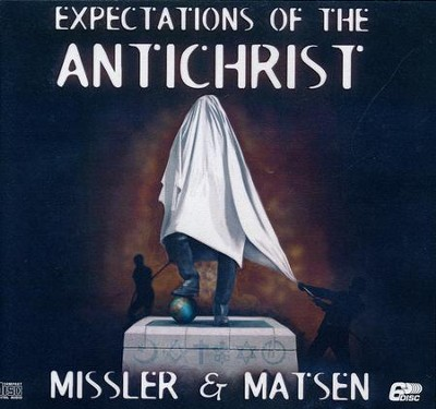 Expectations of the AntiChrist - unabridged audio book on CD  -     By: Chuck Missler, Ron Matsen