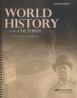 Abeka World History and Cultures in Christian Perspective  Teacher Edition, Third Edition  -