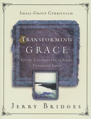 Transforming Grace Small-Group Curriculum   -     By: Jerry Bridges