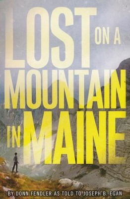 Lost on a Mountain in Maine                 -     By: Donn Fendler, Joseph B. Egan