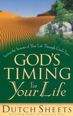 God's Timing for Your Life  -     By: Dutch Sheets