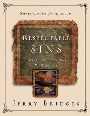 Respectable Sins Small-Group Curriculum   -     By: Jerry Bridges