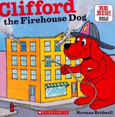 Clifford The Firehouse Dog  -     By: Norman Bridwell     Illustrated By: Norman Bridwell