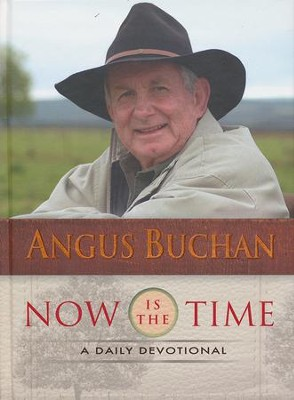 Now Is the Time: A Daily Devotional  -     By: Angus Buchan