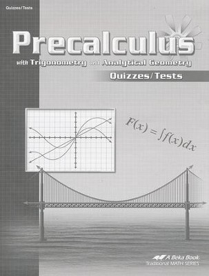 Abeka Precalculus with Trigonometry and Analytical Geometry Quizzes/Tests  -