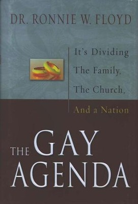The Gay Agenda: It's Dividing the Family, the Church  and a Nation  -     By: Ronnie W. Floyd