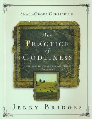 The Practice of Godliness Small-Group Curriculum   -     By: Jerry Bridges