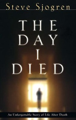 The Day I Died  -     By: Steve Sjogren