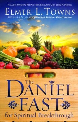 The Daniel Fast for Spiritual Breakthrough  -     By: Elmer L. Towns