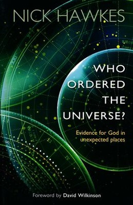 Who Ordered The Universe?   -     By: Nick Hawkes