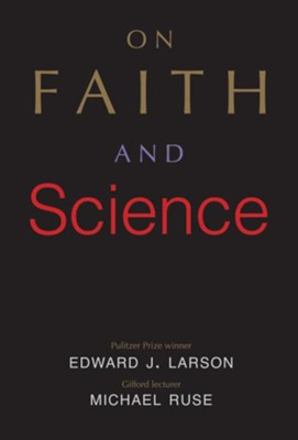 Science, Religion, and the Human Spirit  -     By: Edward J. Larson, Michael Ruse
