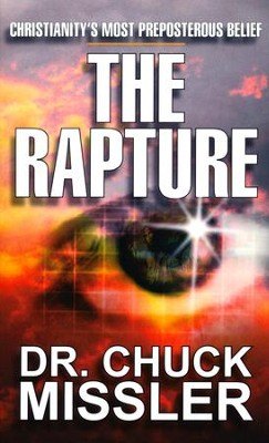 Rapture: Christianity's Most Preposterous Belief  -     By: Chuck Missler