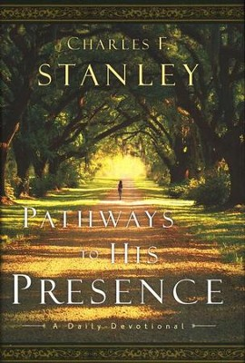 Pathways to His Presence: A Daily Devotional  -     By: Charles F. Stanley