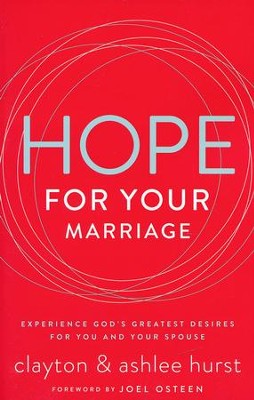 Hope for Your Marriage: Experience God's Greatest Desires for You and Your Spouse  -     By: Clayton Hurst