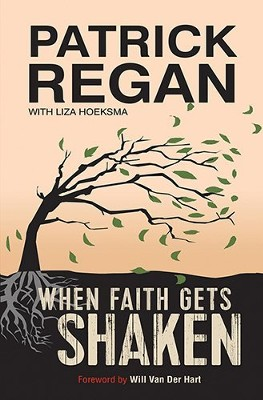 When Faith Gets Shaken  -     By: Patrick Regan