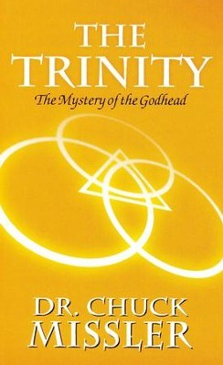 The Trinity: The Mystery of the Godhead  -     By: Chuck Missler