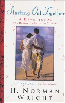 Starting Out Together: A Devotional for Dating or Engaged Couples  -     By: H. Norman Wright
