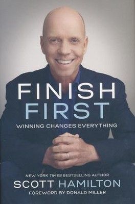 Finish First: Winning Changes Everything  -     By: Scott Hamilton, Allison Fallon