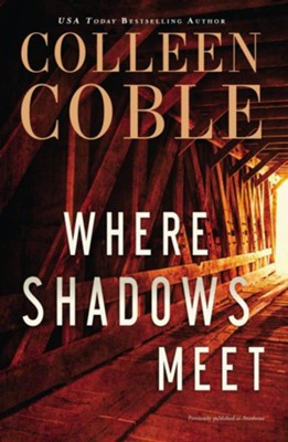 Where Shadows Meet  -     By: Colleen Coble