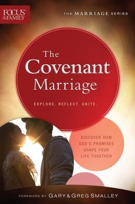 The Covenant Marriage, repackaged ed.  -     By: Focus on the Family