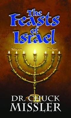 Feasts of Israel: Historical but also Prophetic  -     By: Chuck Missler