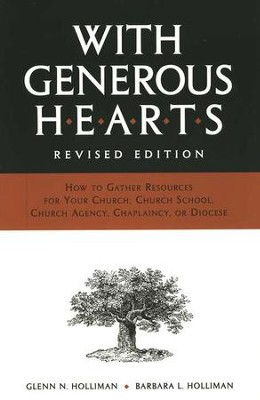 With Generous Hearts, Revised Edition: How to Raise Capital Funds  -     By: Glenn N. Holliman, Barbara L. Holliman