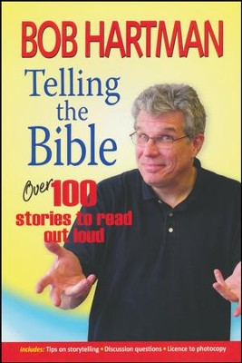 Telling the Bible: Over 100 Stories to Read Out Loud   -     By: Bob Hartman