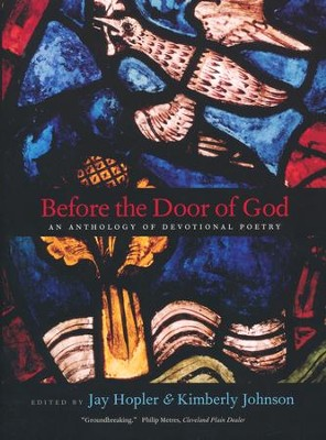 Before the Door of God: An Anthology of Devotional Poetry  -     Edited By: Jay Hopler, Kimberly Johnson