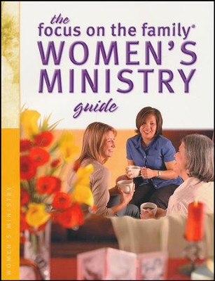 Focus on the Family Women's Ministry Guide  -     By: Focus on the Family