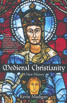 Medieval Christianity: A New History  -     By: Kevin Madigan