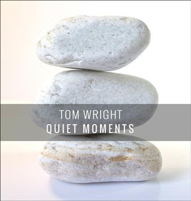 Quiet Moments, Revised   -     By: Tom Wright