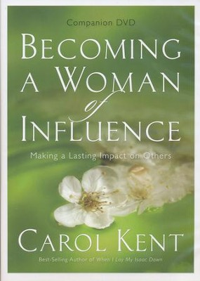 Becoming a Woman of Influence Companion DVD: Making a Lasting Impact on Others  -     By: Carol Kent