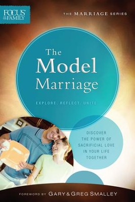The Model Marriage, repackaged ed.  -     By: Focus on the Family