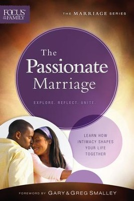 The Passionate Marriage, repackaged ed.  -     By: Focus on the Family