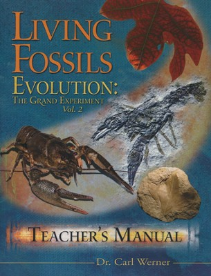 Evolution, The Grand Experiment, Volume 2: Living Fossils, Teacher Guide  -     By: Dr. Carl Werner