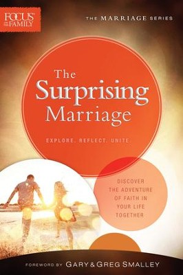 The Surprising Marriage, repackaged ed.  -     By: Focus on the Family