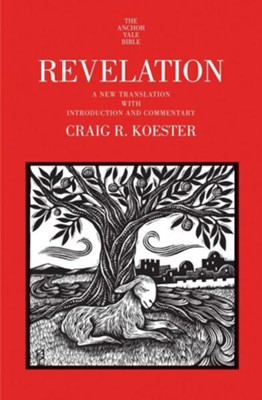 Revelation: A New Translation with Introduction and Commentary  -     By: Craig R. Koester