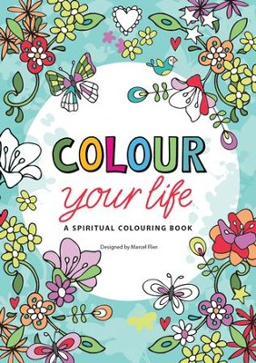 Colour Your Life: A Spiritual Colouring Book - Slightly Imperfect  -     Illustrated By: Marcel Flier