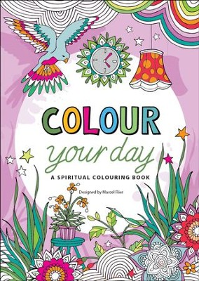 Colour Your Day: A Spiritual Colouring Book  -     By: Marcel Flier