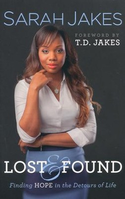 Lost and Found: Finding Hope in the Detours of Life  -     By: Sarah Jakes