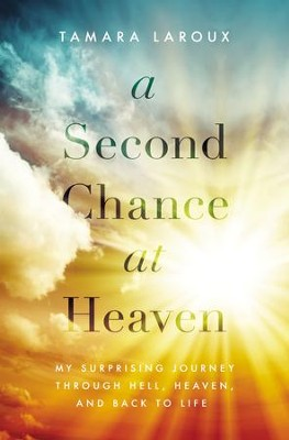 A Second Chance at Heaven   -     By: Tamara Laroux