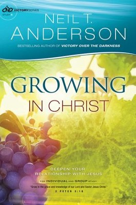 Growing in Christ, Victory Series, Study 5   -     By: Neil T. Anderson